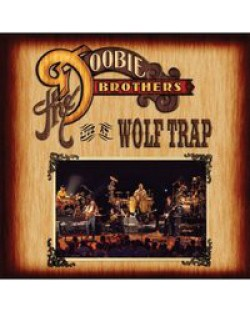 The Doobie Brothers - Live At the Wolf Trap - (CD)