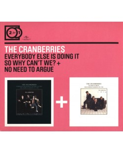 The Cranberries - 2 for 1 Everybody Else Is Doing It / No Need To Argue - (2 CD)