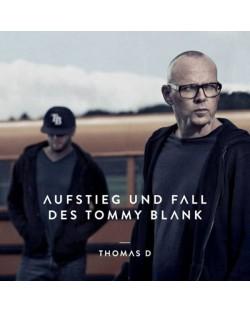 Thomas D - Aufstieg Und Fall des Tommy Blank - (CD)