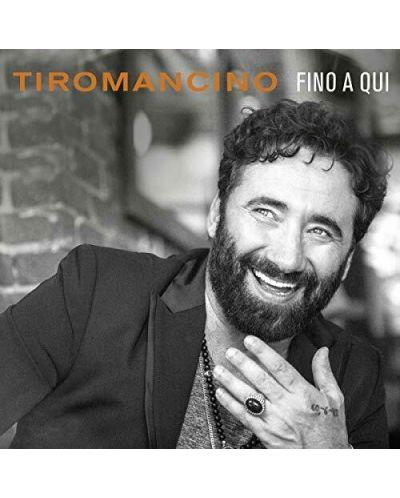 Tiromancino - Fino A qui - (CD) - 1