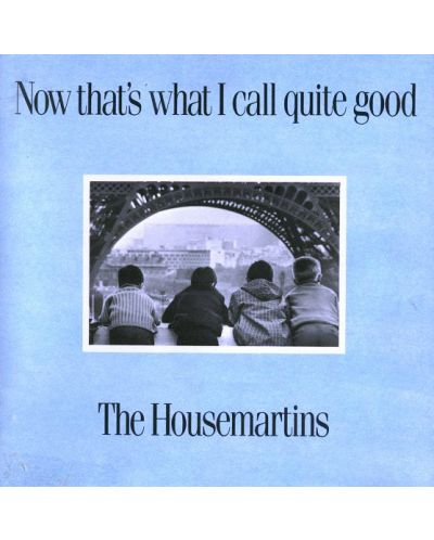 The Housemartins - Now That's What I Call Quite Good (CD) - 1