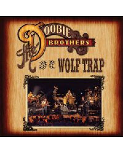 The Doobie Brothers - Live At the Wolf Trap - (CD) - 1