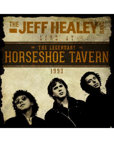 The Jeff Healey Band - Live At The Horseshoe Tavern (CD) - 1