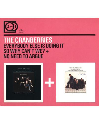 The Cranberries - 2 for 1 Everybody Else Is Doing It / No Need To Argue - (2 CD) - 1