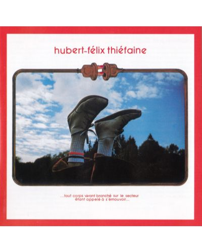 Hubert-Felix Thiefaine - ...tout corps vivant branche sur Le sect - (CD) - 1