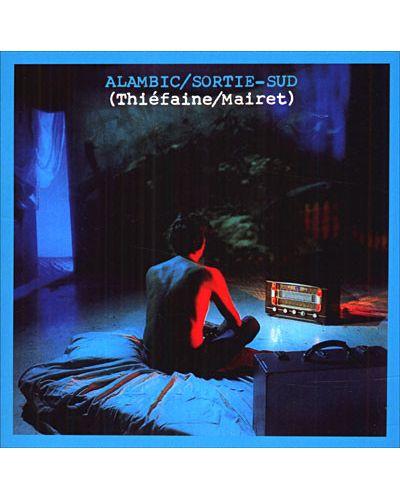 Hubert-Felix Thiefaine - Alambic / Sortie sud - (CD) - 1