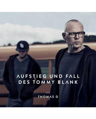 Thomas D - Aufstieg Und Fall des Tommy Blank - (CD) - 1