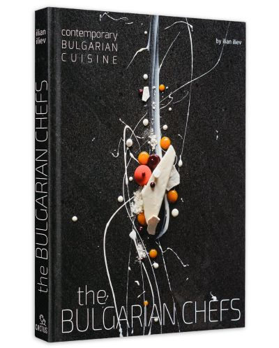 The Bulgarian Chefs: Contemporary Bulgarian Cuisine - 3