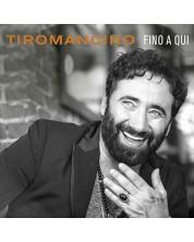 Tiromancino - Fino A qui - (CD)