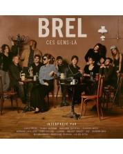 Various Artist - Brel - Ces gens-la (CD)