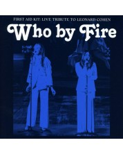 First Aid Kit - Who by Fire - Live Tribute to Leonard Cohen (CD)