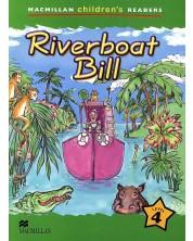 Macmillan Children's Readers: Riverboat Bill (ниво level 4)