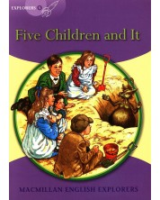 Macmillan English Explorers: Five Children and It (ниво Explorer's 5)