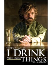 Poster maxi Pyramid - Game of Thrones (Tyrion - I Drink And I Know Things)