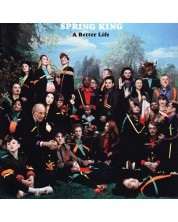 Spring King - A Better Life (CD)