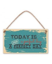 Placuta - Today is a perfect day for a perfect day -1