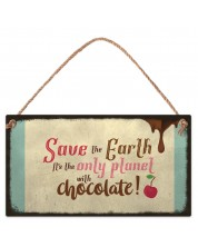 Placuta - Save the Earth. It's the only planet with chocolate - new -1