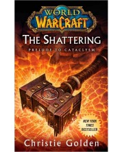 World of Warcraft: The Shattering (Prelude to Cataclysm)
